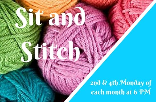 Sit and Stich 2nd and 4th Monday of each month at 6 p.m.